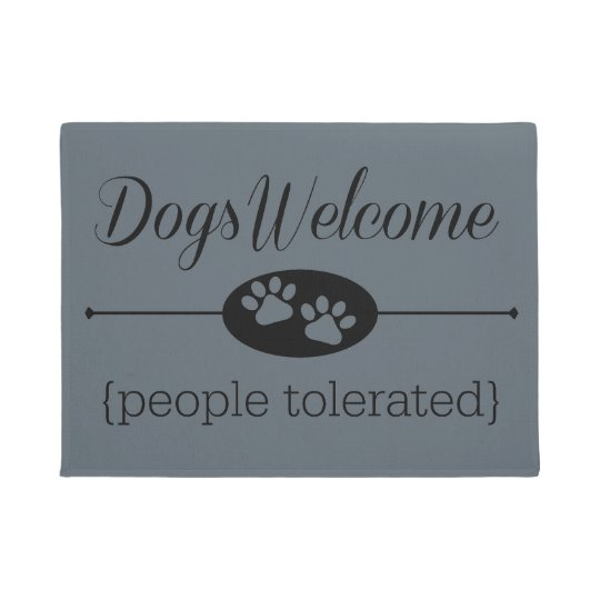 Dogs Welcome - People Tolerated Door Mat