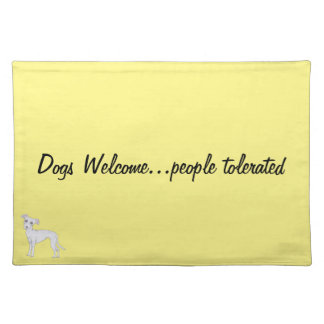 Dogs Welcome...people tolerated Placemat