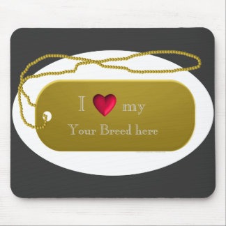 "Dogtag 24k Gold ""I love my dog""  template Mouse Pad"