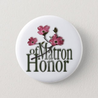 Dogwood/ Matron of Honor 6 Cm Round Badge