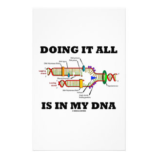 Doing It All Is In My DNA (DNA Replication) Stationery