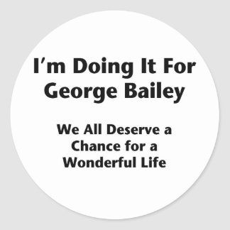 Doing It For George Bailey -- Occupy Wall Street Round Sticker