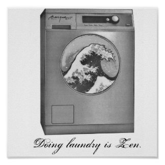 Doing laundry is Zen Poster