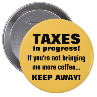 Doing Taxes Keep Away But Bring Coffee Funny 10 Cm Round Badge