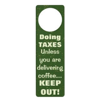 Doing Taxes Keep Out But Bring Coffee Funny Sign
