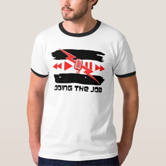 Doing the Job Ringer T-Shirt