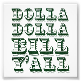 Dolla Dolla Bill Yall Cash Money Dollars Photo Art