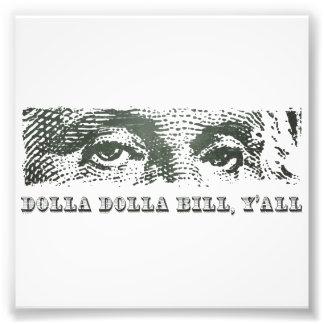 Dolla Dolla Bill Yall George Washington Dollar Mon Art Photo