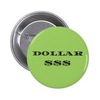 Dollar $$$ 6 cm round badge