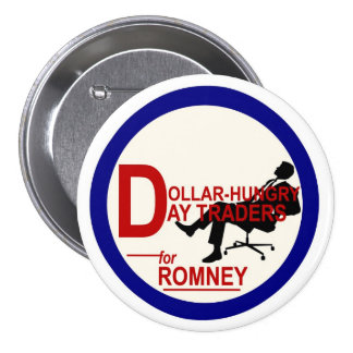 Dollar-Hungry Day Traders for Romney 7.5 Cm Round Badge