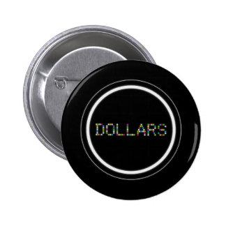 Dollars 6 Cm Round Badge