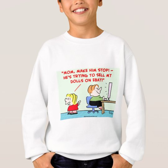 dolls on ebay sweatshirt