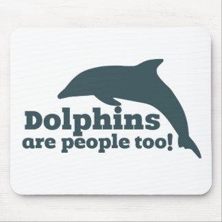 Dolphins are People too Mouse Pads