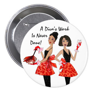"""""""Domestic Divas"""" - A Diva's Work is Never Done! 7.5 Cm Round Badge"""