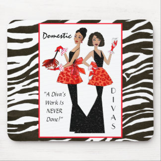 """Domestic Divas"" - A Diva's Work is Never Done! Mouse Mat"