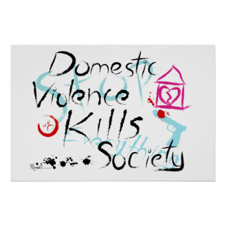 Domestic Violence Kills Society Poster