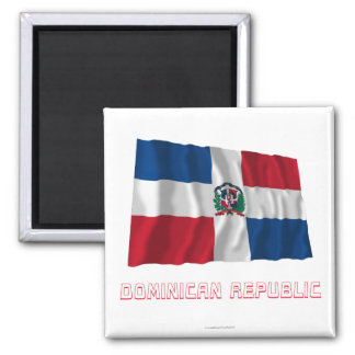 Dominican Republic Waving Flag with Name Magnet