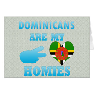 Dominicans are my Homies Greeting Cards