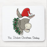 Dominick the Italian Christmas Donkey Mousepad