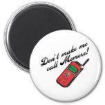 Don't Make Me Call Memere Refrigerator Magnet