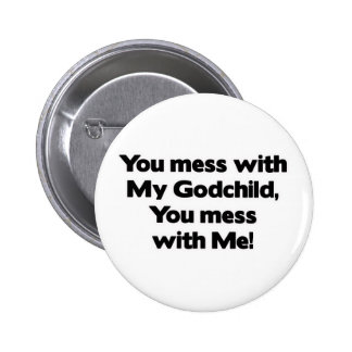 Don't Mess with My Godchild 6 Cm Round Badge