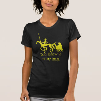 Don Quixote is my hero funny graphic art t-shirt