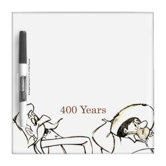 DON QUIXOTE & SANCHO - 400 Years by Cervantes Dry Erase Boards