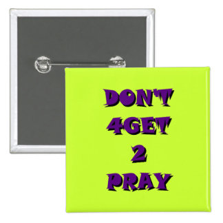 Don t 4Get 2 Pray Button