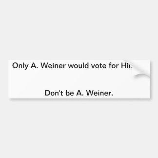 Don t be A Weiner Bumper Sticker