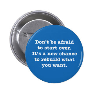 Don't Be Afraid To Start Over. It's A New … 6 Cm Round Badge