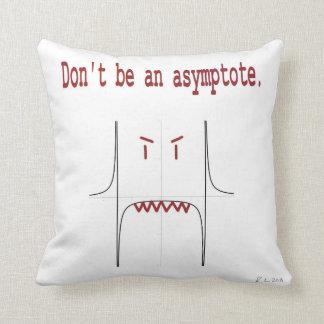 Don t be an asymptote throw pillow