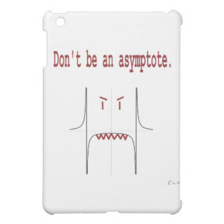 Don t be an asymptote case for the iPad mini