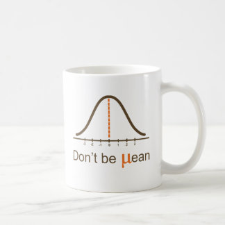 Don t be mean mug