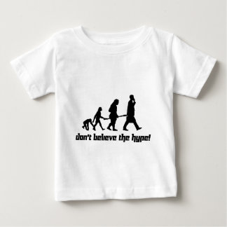 Don't believe the hype! baby T-Shirt