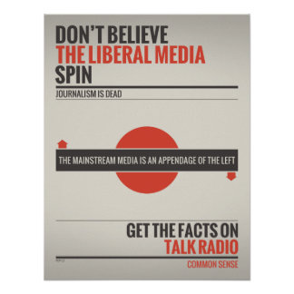 Don t Believe The Liberal Media Poster