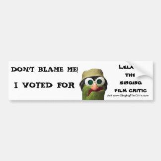 Don t Blame Me Bumper Sticker