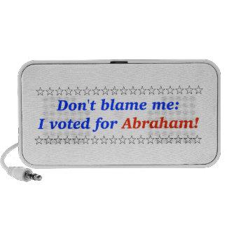 Don t blame me I voted for Abraham iPod Speaker