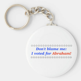 Don t blame me I voted for Abraham Keychains