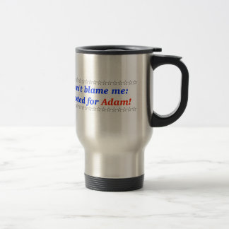 Don t blame me I voted for Adam Coffee Mugs