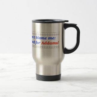 Don t blame me I voted for Addams Mug
