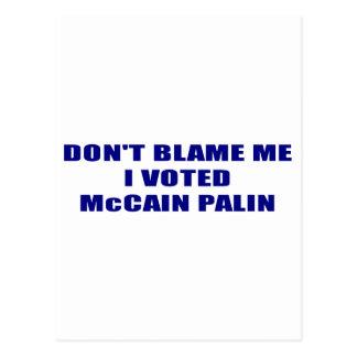 Don;t Blame Me I Voted McCain Palin Postcard