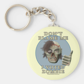Don t Blame Me I Voted Zombie Keychains