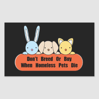 Don t Breed Or Buy Rectangle Sticker
