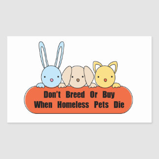 Don t Breed Or Buy Rectangular Stickers