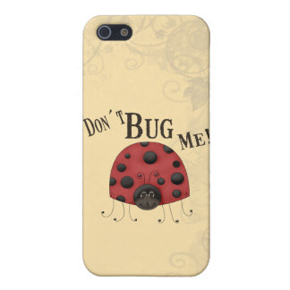 Don´t Bug Me iPhone 5 Cases