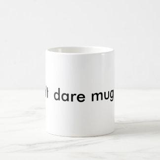 Don t dare mug me