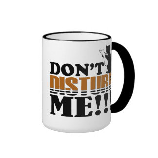 Don`t Disturb Ringer Mug