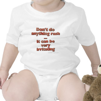 Don t do anything rash It can be very irritating Romper