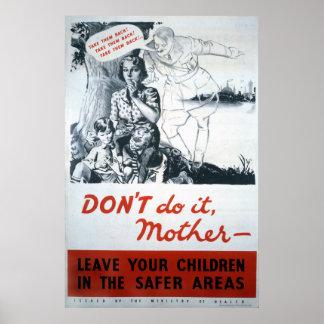 Don t Do It Mother World War II Print