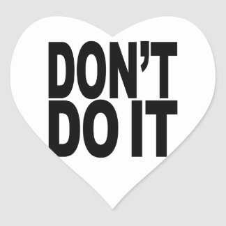Don t Do It Stickers